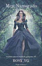 Meu Namorado e Um Vampiro II  by Rosy_YG