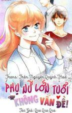   truyện tranh   Phụ Nữ Lớn Tuổi Không Vấn Đề  by Kimtien2409