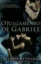 O JULGAMENTO DE GABRIEL by Karla_Lop