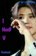 I need U (hunhan) by resarizky
