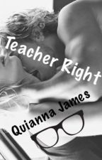 Teacher Right by QuiannaJames