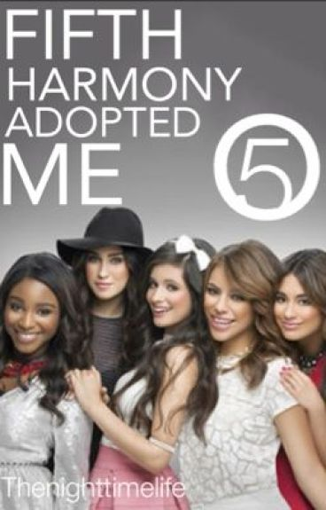 Fifth Harmony Adopted Me
