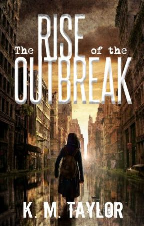 The Rise of the Outbreak - (an apocolyptic novel) by GatoKitten
