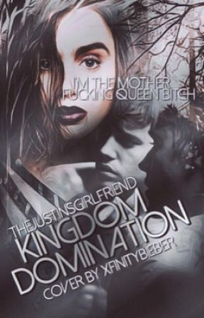 Kingdom Domination.   Sequel to: Becoming Queen. by TheJustinsGirlfriend