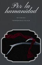 Por la humanidad (Levi x Mikasa)  by TemperanceBlack