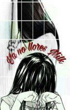 Ya No Llores Milk《Gochi》《COMPLETA》 by Yara9602