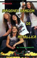 Imágenes Random  de Metallica by CristelMetal_deth99