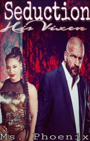 Seduction: His Vixen (Completed) by HeelQueenPhoenix
