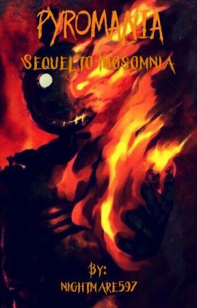 Pyromania (Sequel to Insomnia A Fnaf X Reader)  by nightmare597