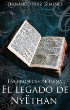 Las crónicas de Iaena: El legado de Nyëthan  by FerrRuiz