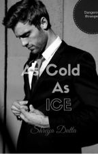 As Cold as Ice  (Dangerous Stranger's Book 1) Complete by shru_du