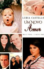 """Um Novo Amor"" by LubiaCastello"