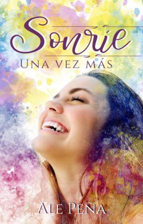 Sonríe: Una Vez Más [Terminada] by AleBPenaG
