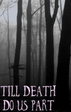 Till DeathDo Us Part by JackieLawhead