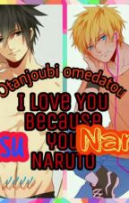 I love YOU, because you NARUTO by OnyixBlueEye