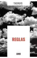 Reglas ↣ Juno by taehuis