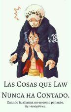 Las cosas que Law nunca ha contado. by HandysRinco