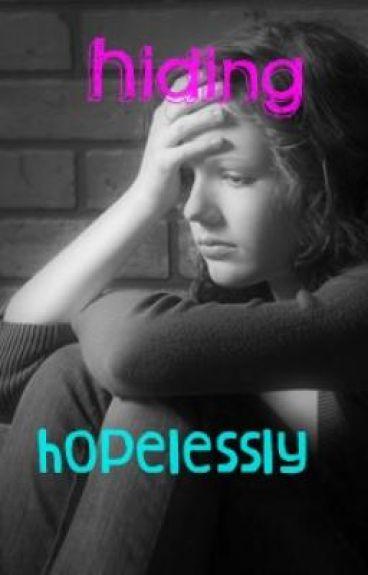 Hiding Hopelessly
