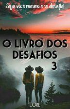 O Livro Dos Desfios 3 by LorePCarvalho