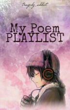 My Poem Playlist by tragedy_addict