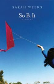 So B. It  (A Novel) by Sarah_Weeks_Is_Back