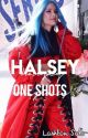 Halsey One-Shots  by lashtonsalt-