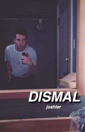 dismal//sequel to mute  by alienboyjoshh