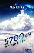 5700 KM Menuju Surga by birulaut_78