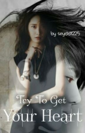 Try To Get Your Heart by SeYoo1225