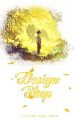 Đọc truyện Design Shop - Liên Minh Đồng Nhân