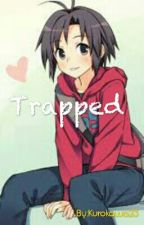 Trapped (Short Story) [Completed]  by Kurokawa23