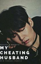 My Cheating Husband | 민윤기 by KOOKIEs_n_poTAEto