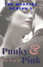 The McBride Series 5 : Punky Pink (18+) by cLasPakaclaire