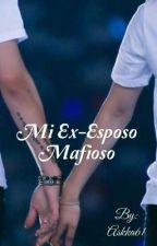 Mi Ex-Esposo Mafioso ///ChanBaek/// by Askka61
