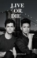 Live or Die.  by oceanecllb