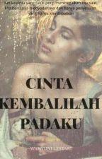 CINTA KEMBALILAH  PADAKU by wahyunie_lestari293