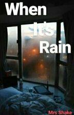 When it's rain ( L.S ) by MrsShake