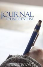 Journal d'une rêveuse [Rantbook] by SamanthaPryde