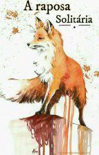 A raposa Solitária.  by Joyciane15