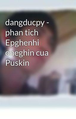 dangducpy - phan tich Epghenhi oneghin cua Puskin