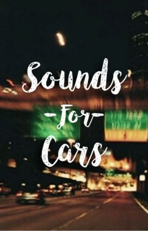 Sounds for Cars by cryingkilljoy