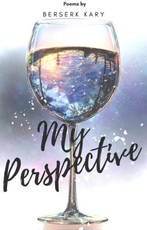 My Perspective by berserkkary
