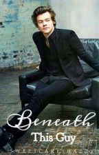 Beneath This Guy || LS by Sweetcakeshazzy