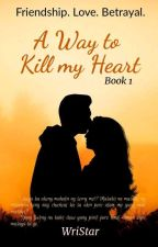 A Way To Kill My Heart (LBS:#1) |✔ by WriStar