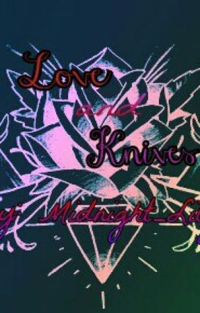 Love and Knives {The Secrets of Love Trilogy-Book 2-) by Midnight_Lily