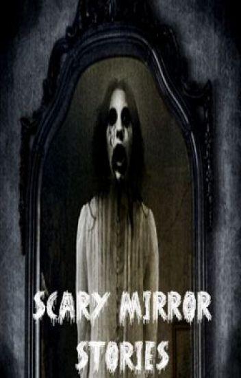Scary Mirror Stories Ninjaseal Wattpad