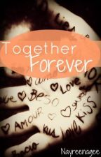 Together Forever.! by nayreenagee