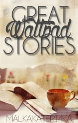 Great Wattpad Stories by malkakateri4ka