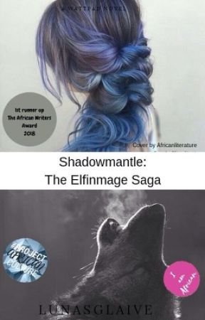 Shadowmantle: The ElfinMage Saga by lunasglaive