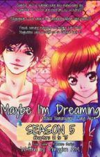Maybe I'm Dreaming (Season 5) *2017* by Phrygian_AM